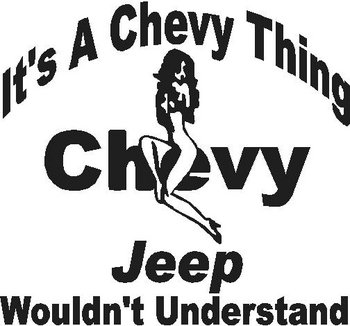 It's a Chevy thing, Jeep wouldn't inderstand, Vinyl decal sticker, Vinyl decal sticker