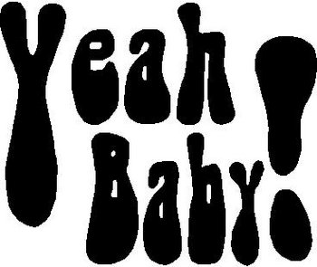 Yeah Baby! Vinyl cut decal