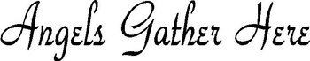 Angels Gather Here, Vinyl cut decal